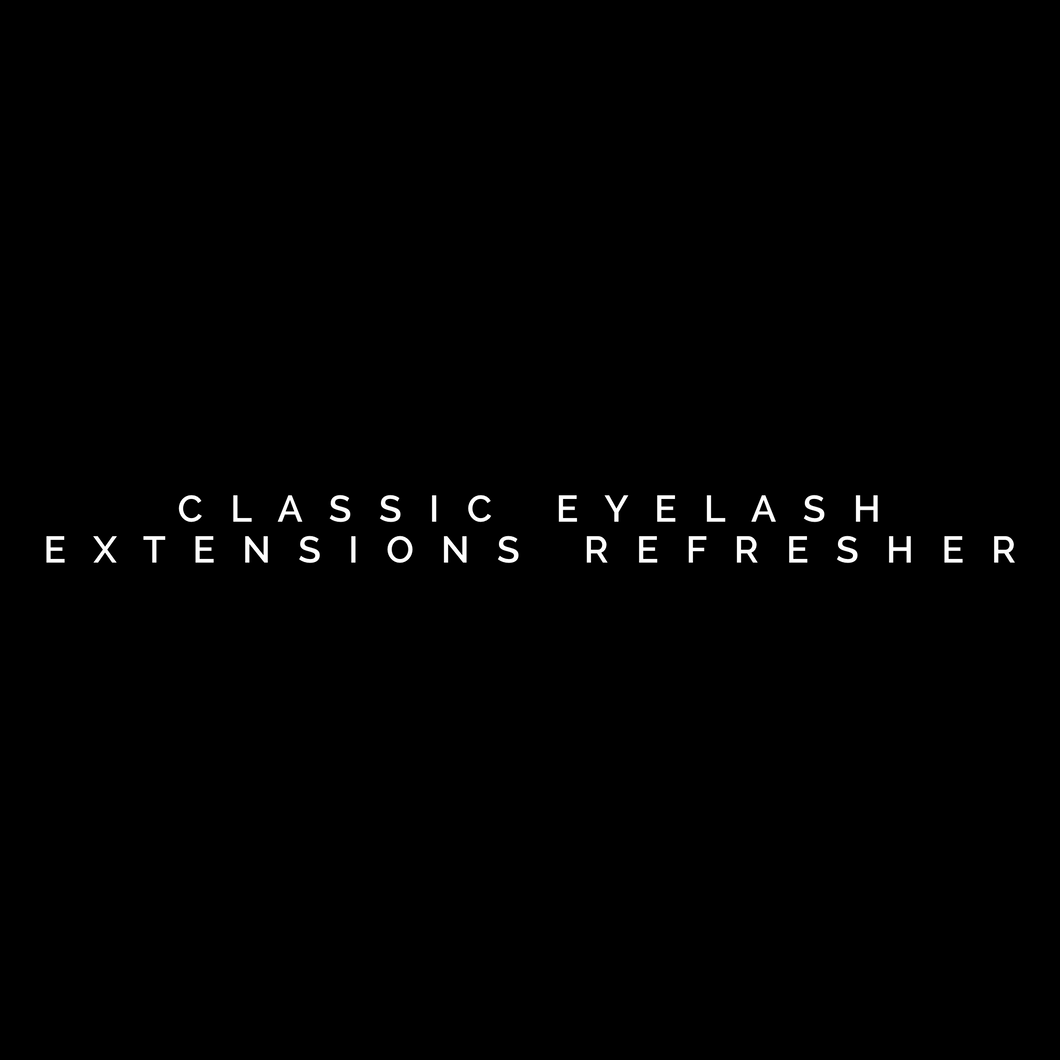 Classic Eyelash Extensions Refresher Starting at