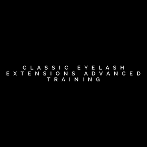 Classic Eyelash Extensions Advanced Training
