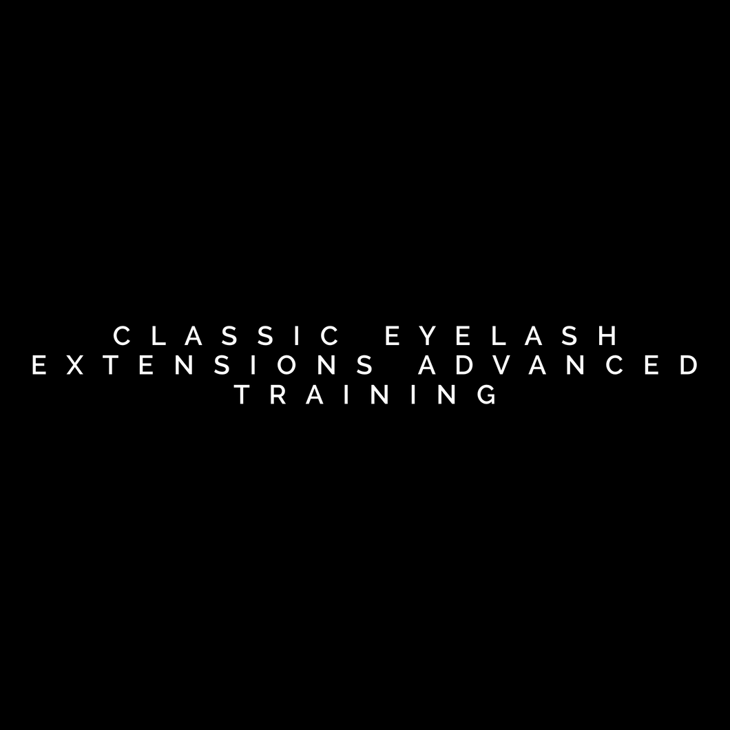 Classic Eyelash Extensions Advanced Training Starting at