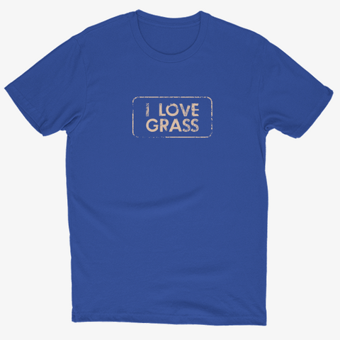 I Love Grass - Mens Tee (Royal)