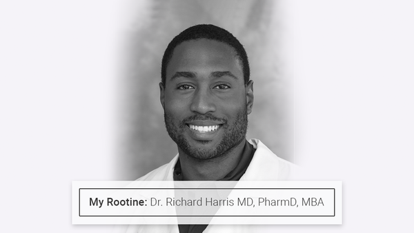 My Rootine: Dr. Richard Harris M.D., Pharm.D, MBA