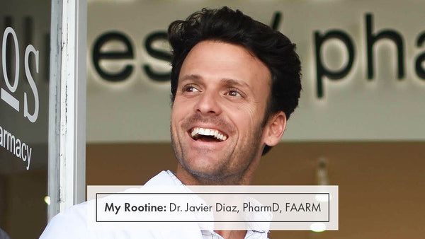 My Rootine: Dr. Javier Diaz, PharmD, FAARM, founder of Ethos Wellness Pharmacy