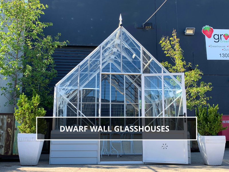 Dwarf Wall Glasshouses