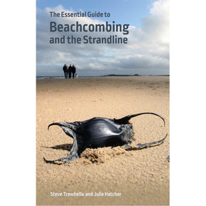 Wild Nature Press The Essential Guide to Beachcombing and the Strandline