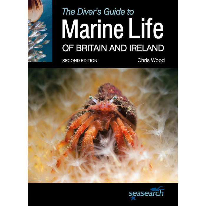 The Diver's Guide to Marine Life of Britain and Ireland 2nd Edition