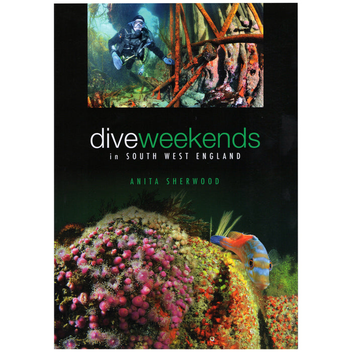 Dive Weekends in South West England by Anita Sherwood