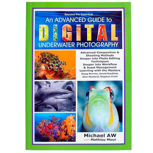 Advanced Guide to Digital Underwater Photography