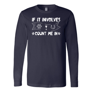 """If It Involves"" Unisex Long Sleeve Shirt"