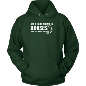 """All I Care About Is Horses"" Unisex Hoodie"