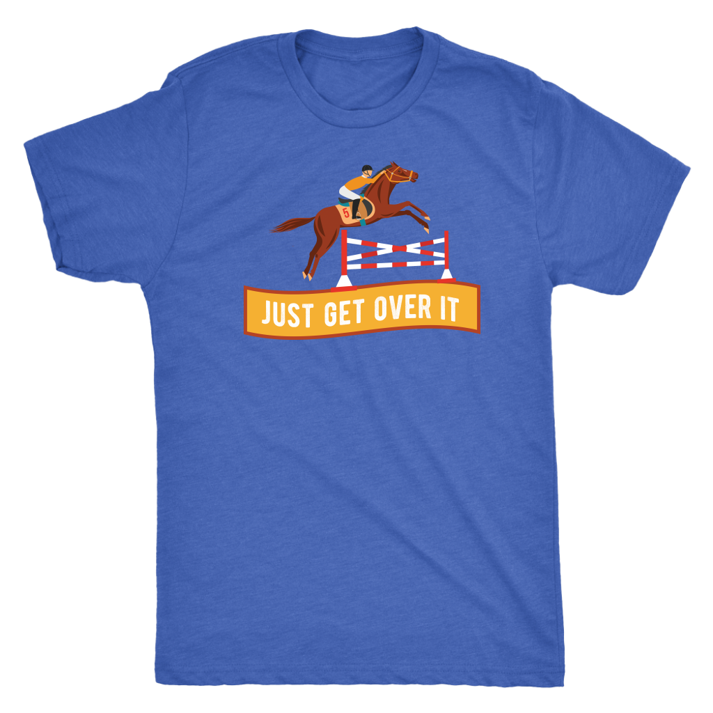 """Just Get Over It"" Men's Triblend T-Shirt"