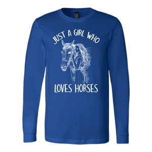 """Just A Girl Who Loves Horses"" Unisex Long Sleeve Shirt"