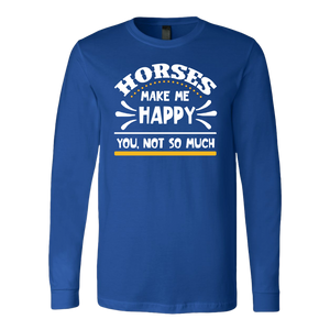 """Horses Make Me Happy"" Unisex Long Sleeve Shirt"