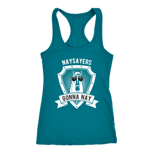 """Naysayers Gonna Nay"" Women's Racerback Tank Top"