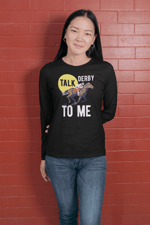 """Talk Derby To Me"" Unisex Long Sleeve Shirt"