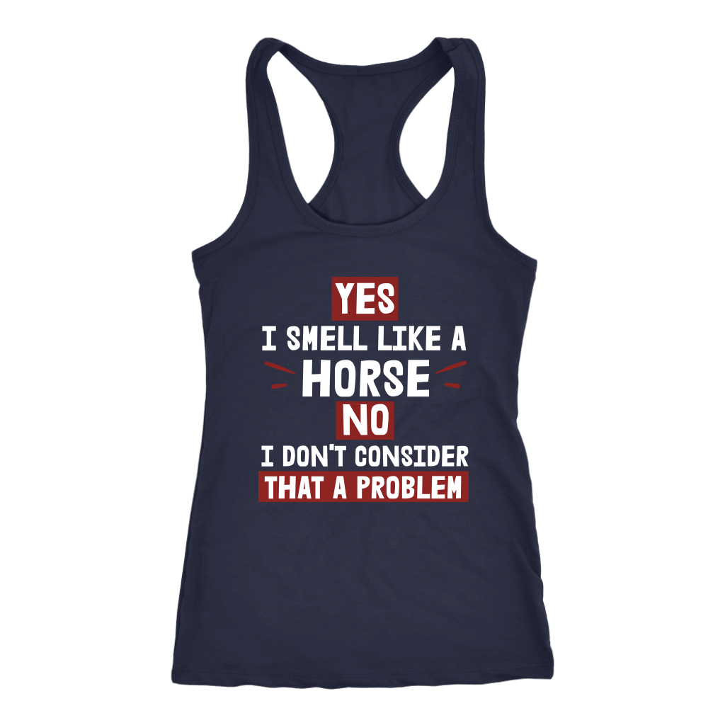 """Yes I Smell Like A Horse"" Women's Racerback Tank Top"