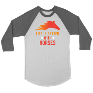 """Life Is Better With Horses"" Unisex Raglan Shirt"