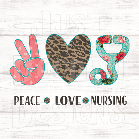 Nursing Peace Love Nurse