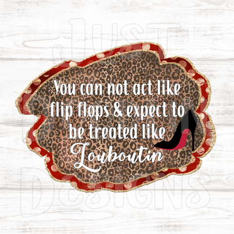 Don't Act Like Flip Flops PNG file