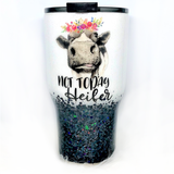 Not Today Heifer Glitter Tumbler