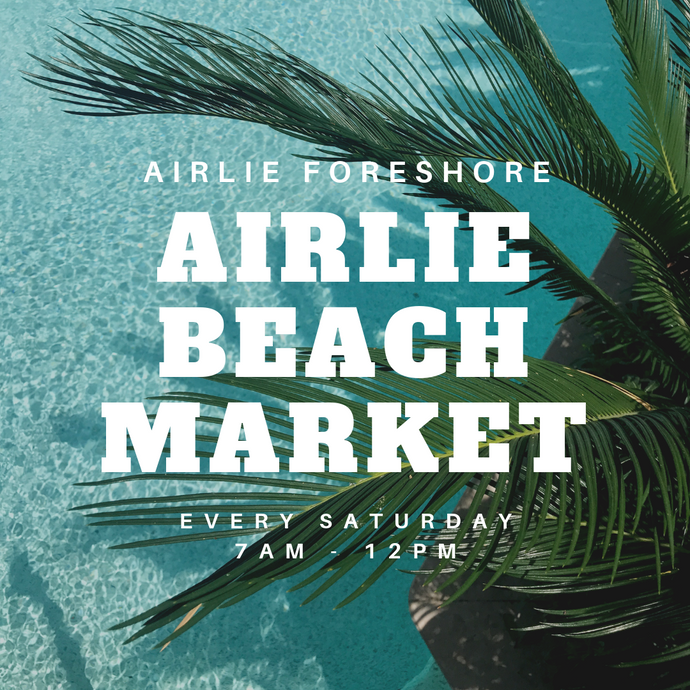 Airlie Beach Markets - Every Saturday