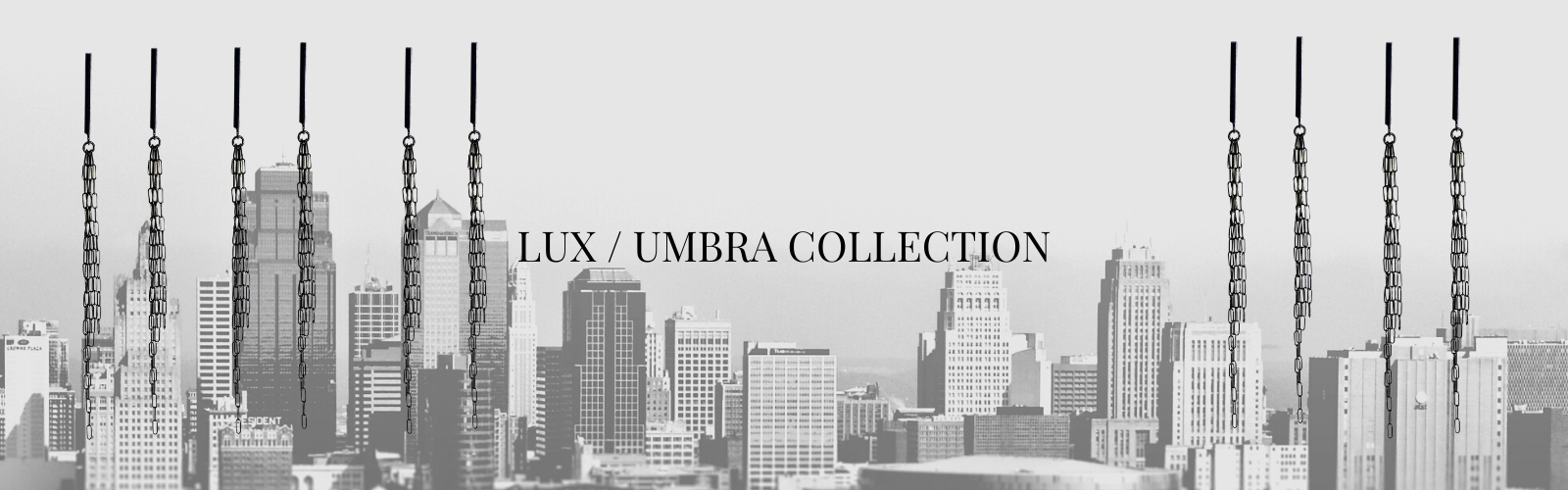Lux / Umbra Collection