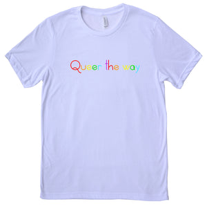Queer The Way -- Unisex Tee