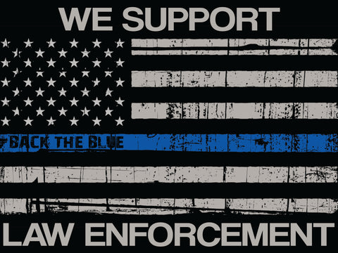 WE SUPPORT LAW ENFORCEMENT - lawn sign