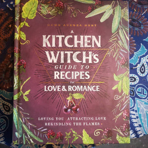 CUCINA AURORA INFUSED OLIVE OILS/ Kitchen Witch's Guide to Recipes for Love and Romance book