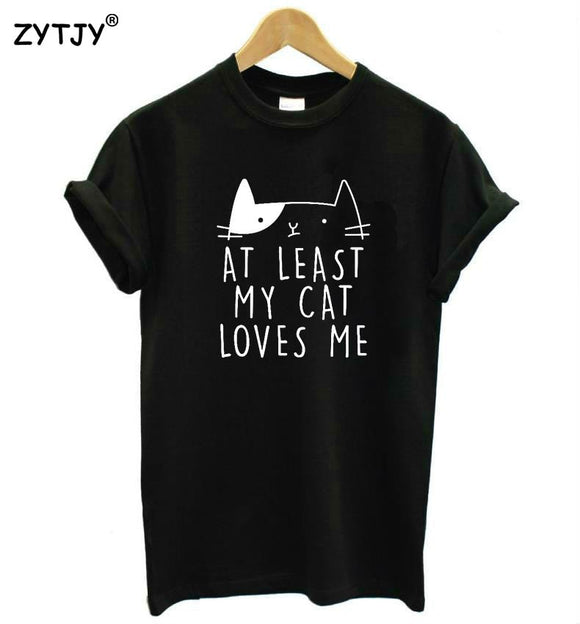 At Least My Cat Loves Me Shirt - KittyCatPurrfect