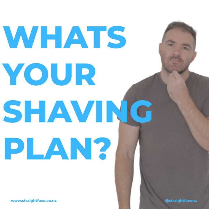 Whats your shaving plan?