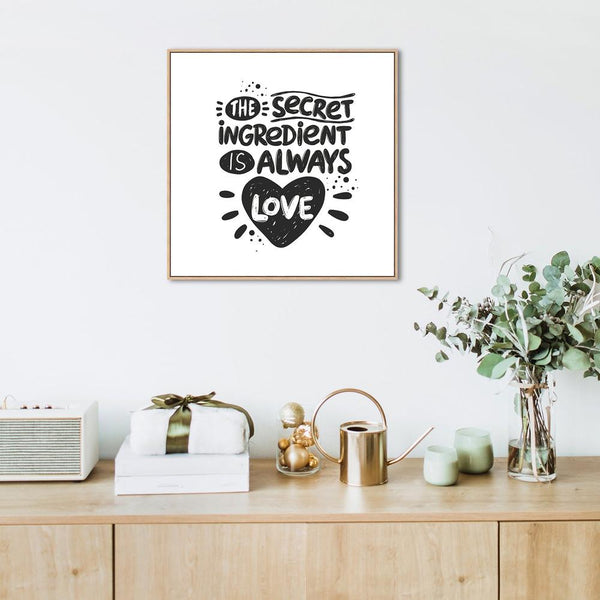 Wall-Art-Poster-Canvas-Framed-The secret ingredient is always love, typographic art-Gioia Wall Art
