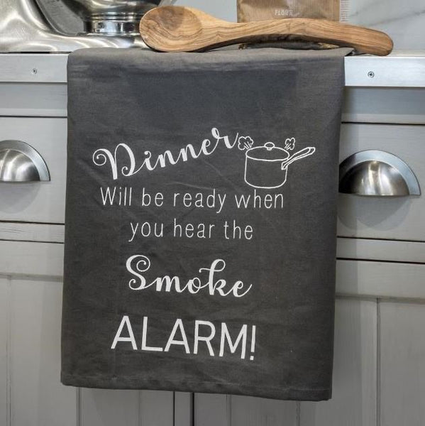 Tea Towel - Dinner will be ready when you hear the smoke alarm