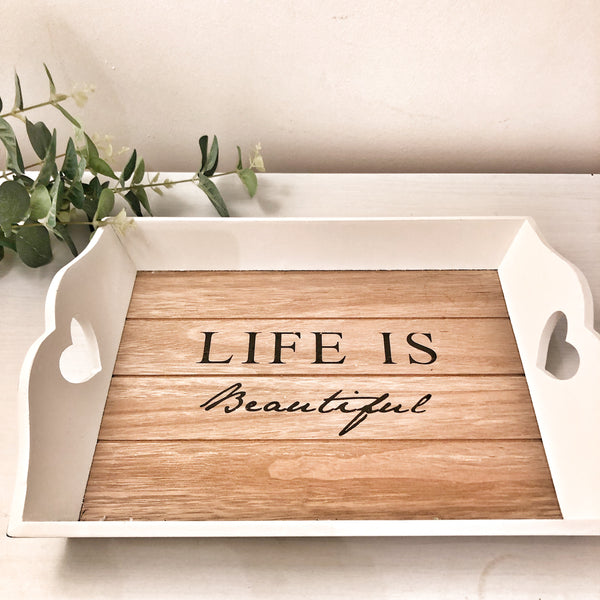 Life is beautiful Tray