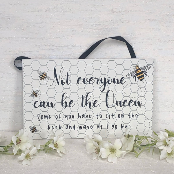 Queen Bee hanging sign plaque