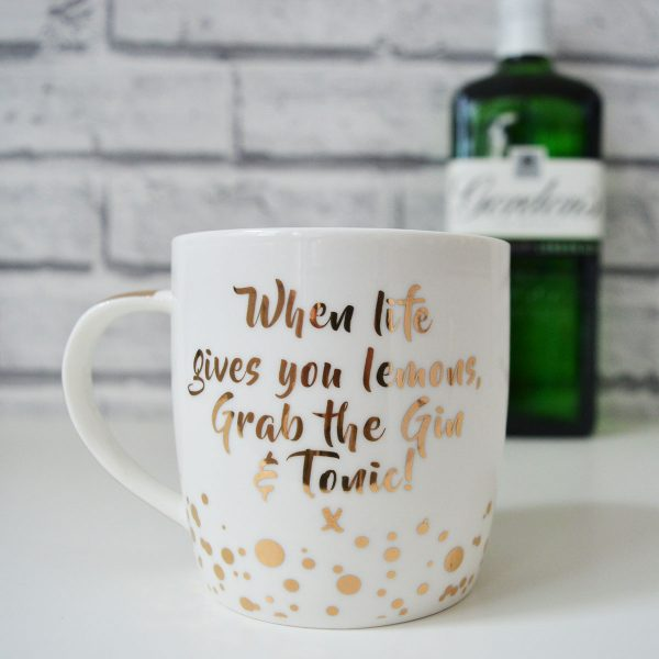 Gin Mug When life gives you lemons grab the gin & tonic