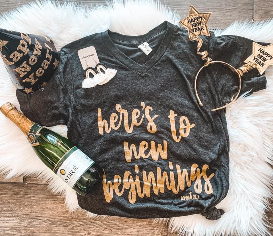 Here's To New Beginnings Tee