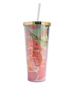 Fear Not Straw Tumbler