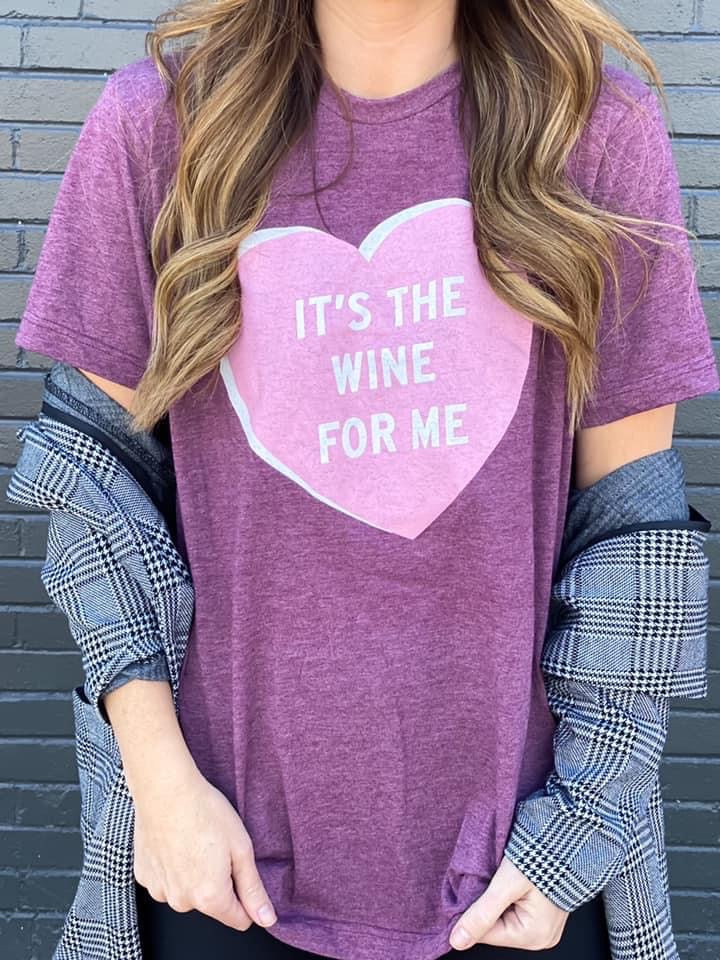 It's The Wine For Me Tee