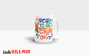 Ready To Get My Cray-On Coffee Mug