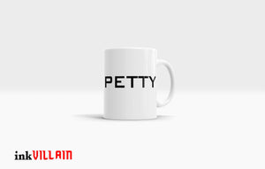 PETTY Coffee Mug