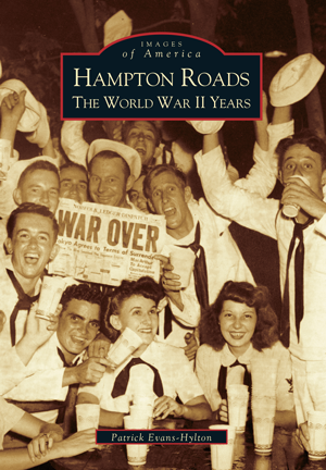 Hampton Roads The World War II Years