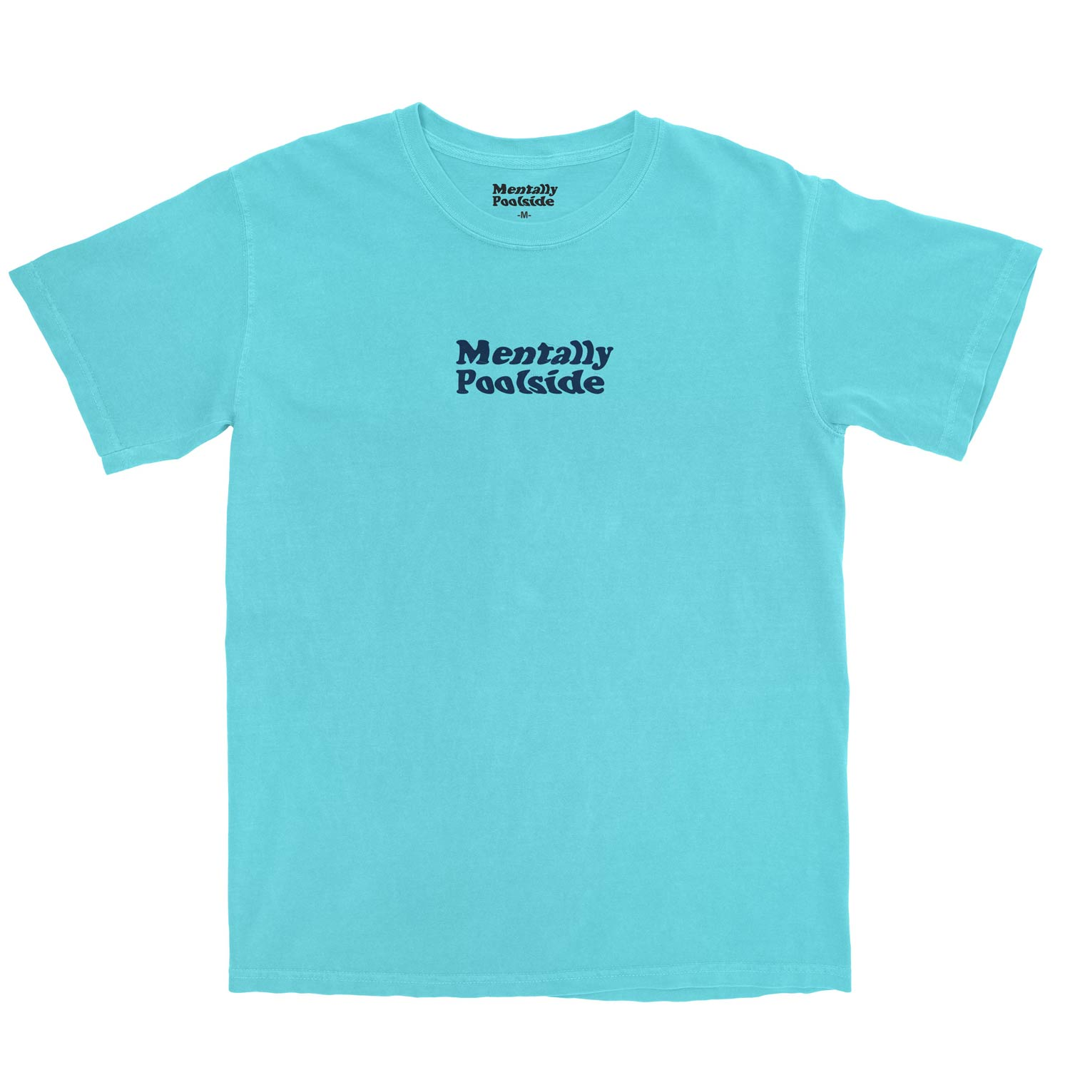 Mentally Poolside OG Tee-Tee shirt-Comfort colors-Lagoon Blue-S-Mentally Poolside