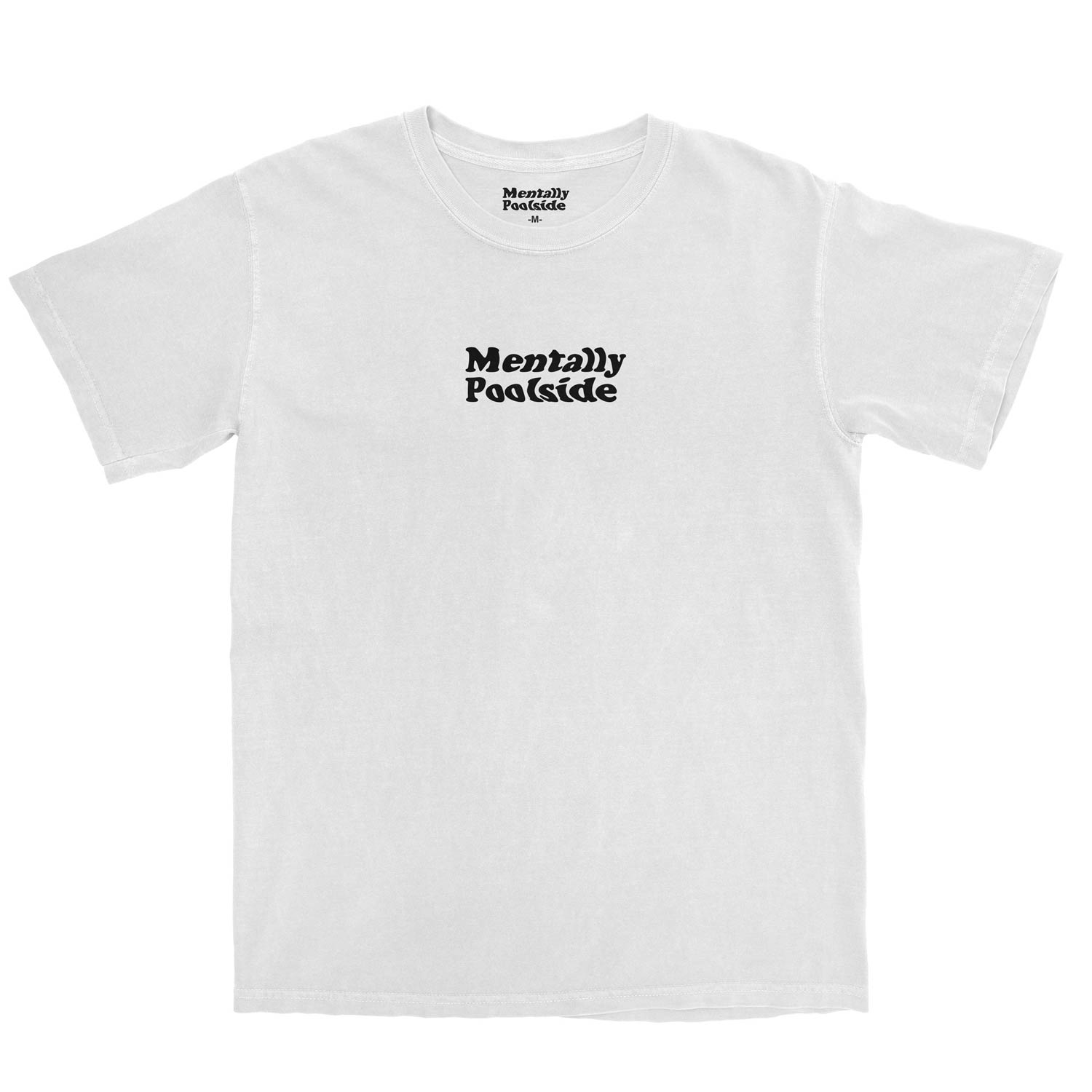Mentally Poolside OG Tee-Tee shirt-Comfort colors-White-Black OG-S-Mentally Poolside