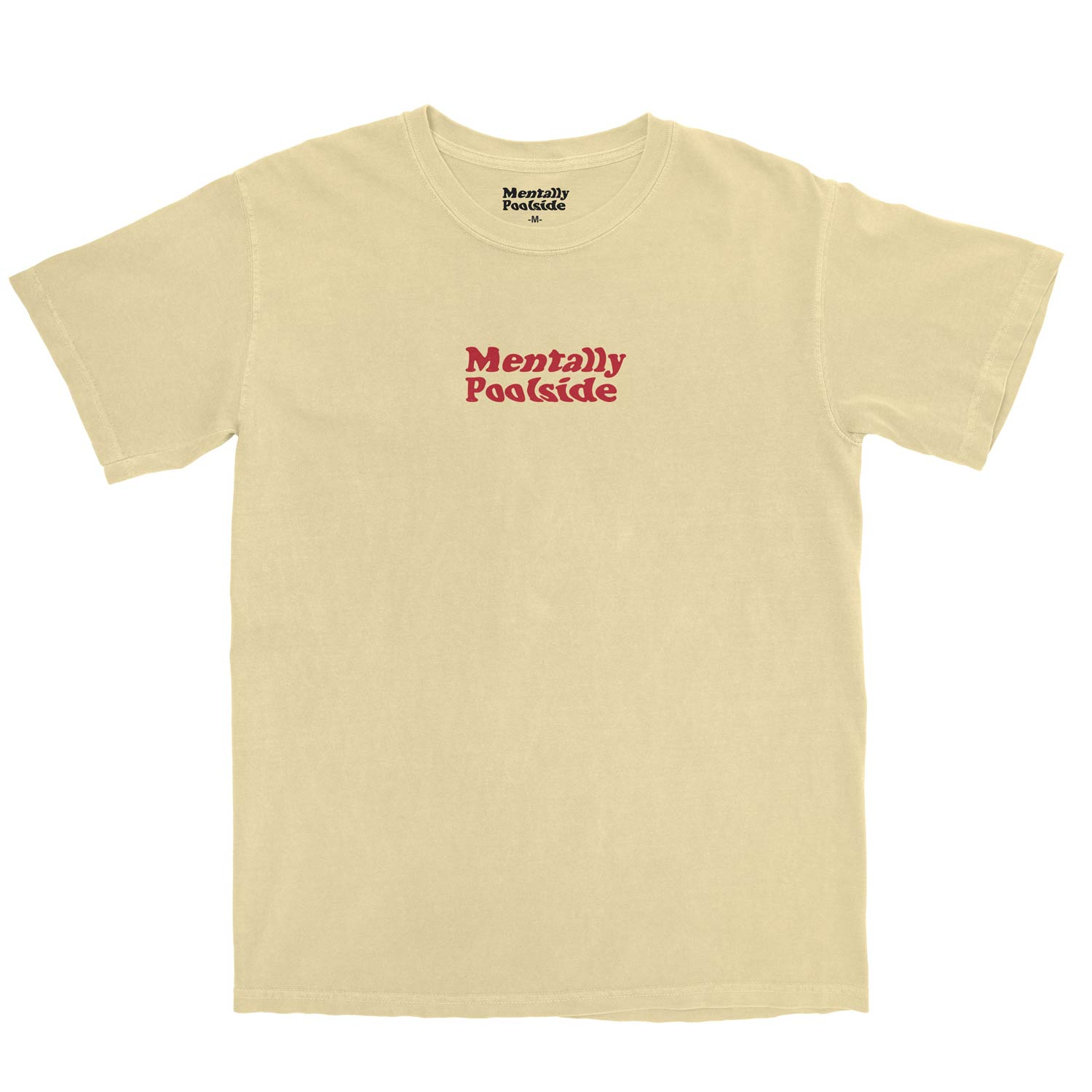 Mentally Poolside OG Tee-Tee shirt-Comfort colors-Butter-S-Mentally Poolside