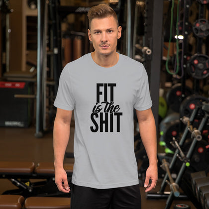 Fit is the Sh!t Unisex T-Shirt