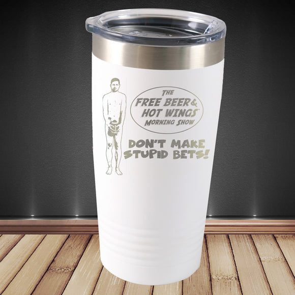 Free Beer and Hot Wings: Stupid Bet Tumbler