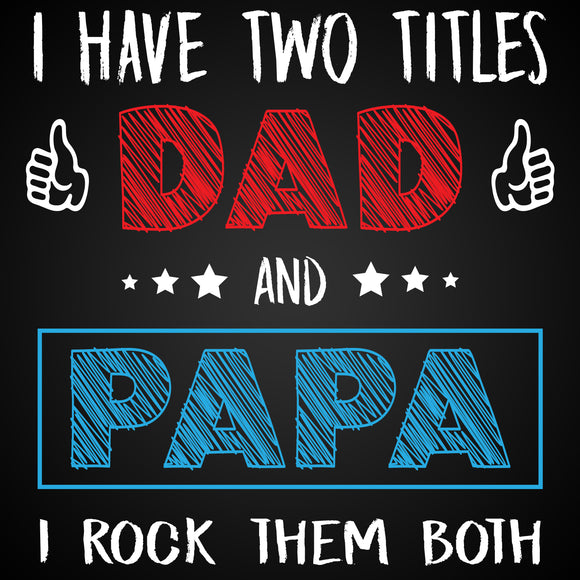 Two Titles: Dad and Papa