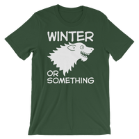 Winter Or Something Shirt