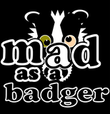 mad as a badger T-shirt