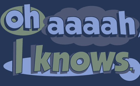 OH AAAAH I KNOWS T-SHIRT